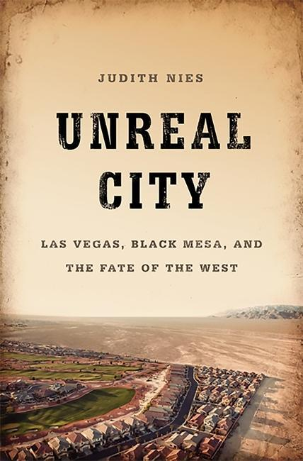 Unreal City: Las Vegas, Black Mesa, and the Fate of the West.pdf