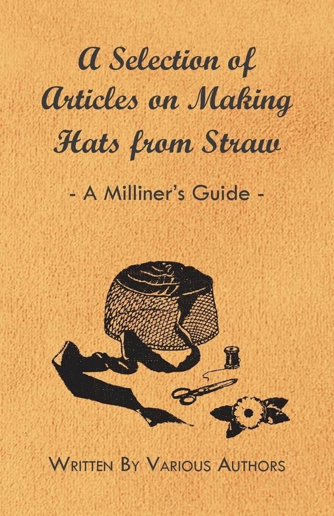 A Selection of Articles on Making Hats from Straw - A Milliners Guide.pdf