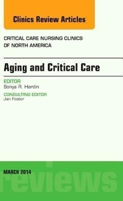 Aging and Critical Care, An Issue of Critical Care Nursing Clinics.pdf