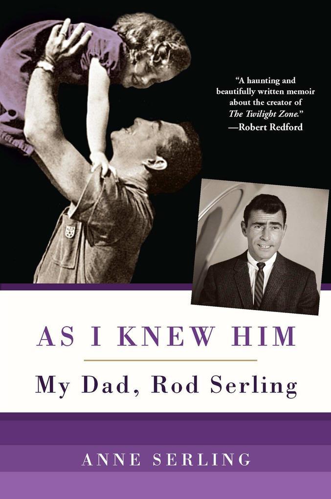 As I Knew Him: My Dad, Rod Serling.pdf