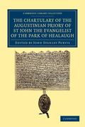 The Chartulary of the Augustinian Priory of St John the Evangelist of the Park of Healaugh