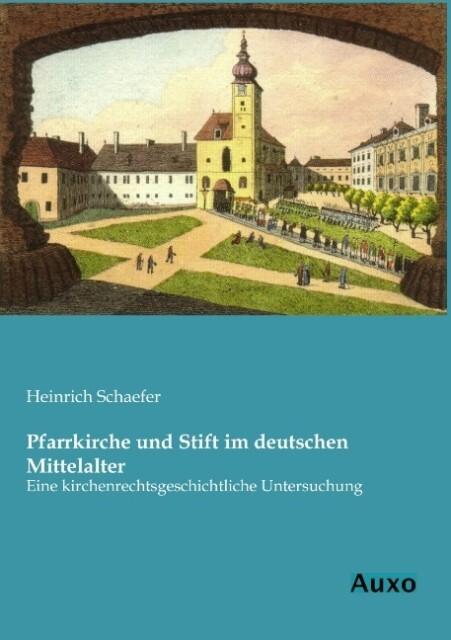 Pfarrkirche und Stift im deutschen Mittelalter.pdf