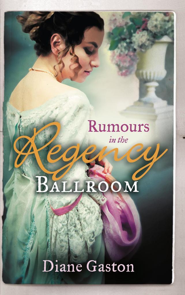 Rumours in the Regency Ballroom: Scandalising the Ton / Gallant Officer, Forbidden Lady (Mills & Boon M&B).pdf