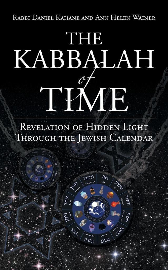 The Kabbalah of Time: Revelation of Hidden Light Through the Jewish Calendar.pdf