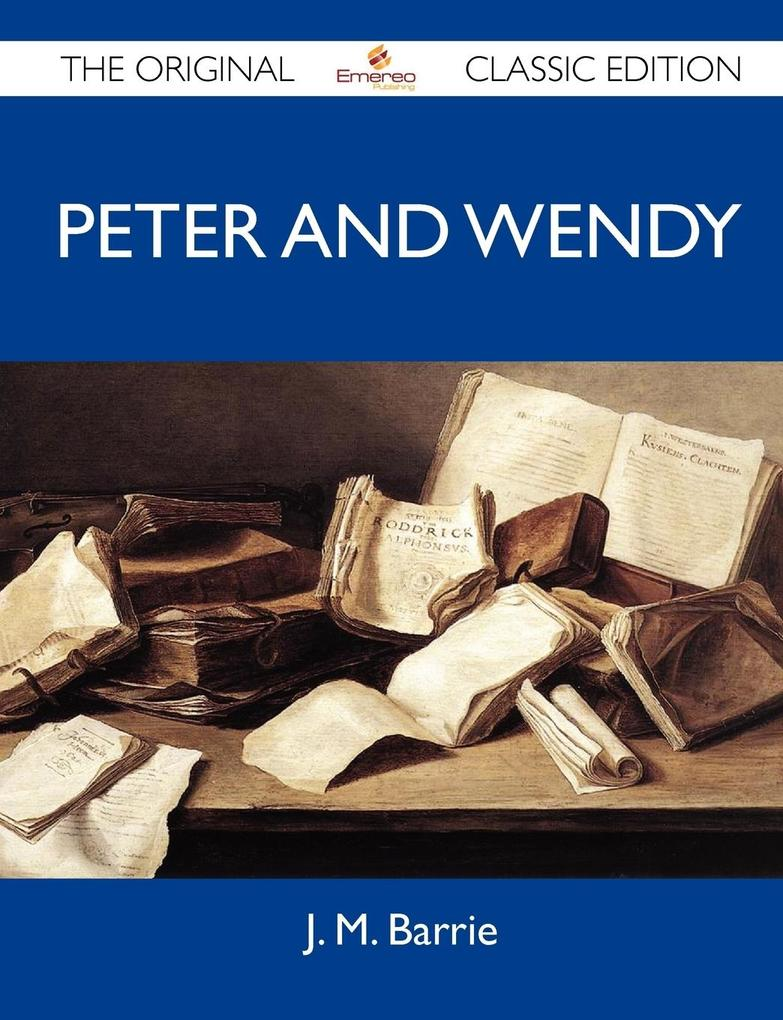 Peter and Wendy - The Original Classic Edition.pdf