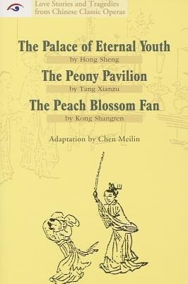 Love Stories and Tragedies from Chinese Classic Operas (II): The Palace of Eternal Youth, the Peony Pavilion, the Peach Blossom Fan.pdf