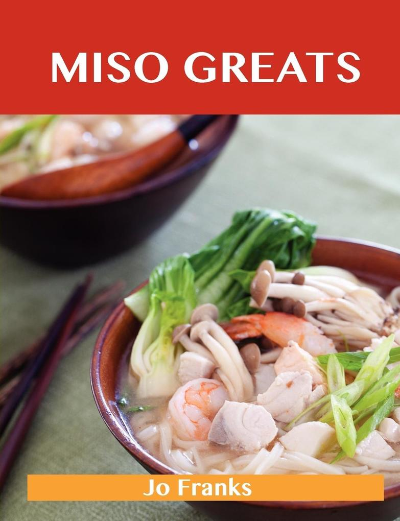 Miso Greats: Delicious Miso Recipes, the Top 48 Miso Recipes.pdf