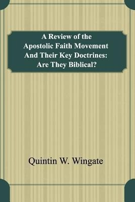 A Review of the Apostolic Faith Movement and Their Key Doctrines: Are They Biblical?.pdf