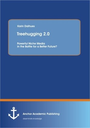 Treehugging 2.0: Powerful Niche Media in the Battle for a Better Future?.pdf
