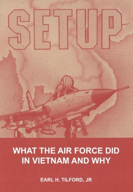 Setup: What the Air Force Did in Vietnam and Why.pdf