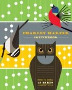 Charley Harper Sketchbook How to Draw 28 Birds in Harpers Style.pdf