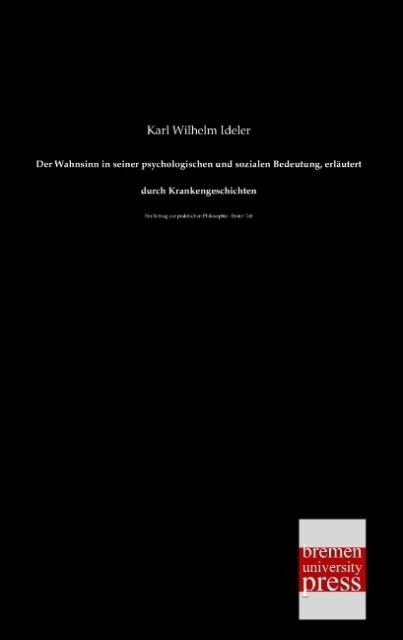 Der Wahnsinn in seiner psychologischen und sozialen Bedeutung, erl/u00E4utert durch Krankengeschichten.pdf