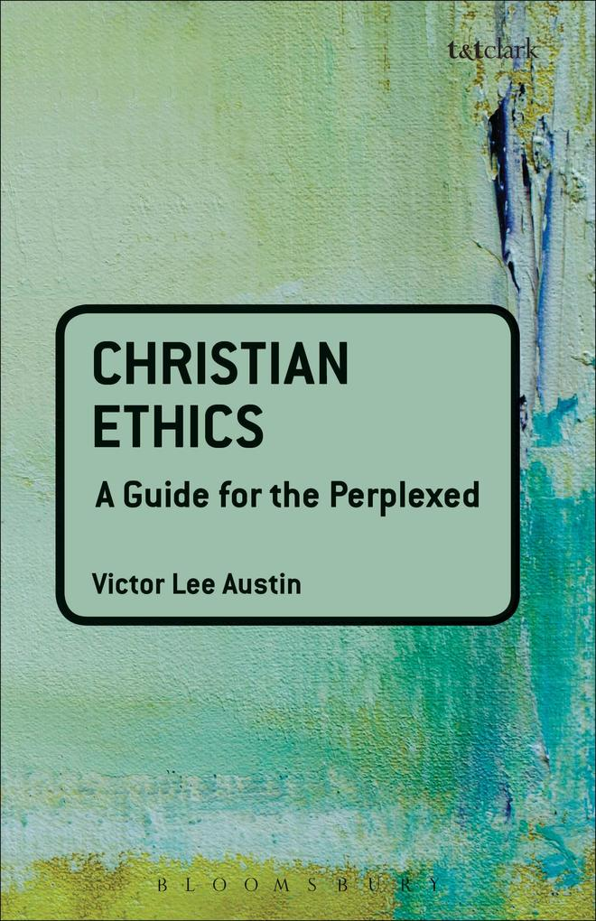 Christian Ethics: A Guide for the Perplexed.pdf
