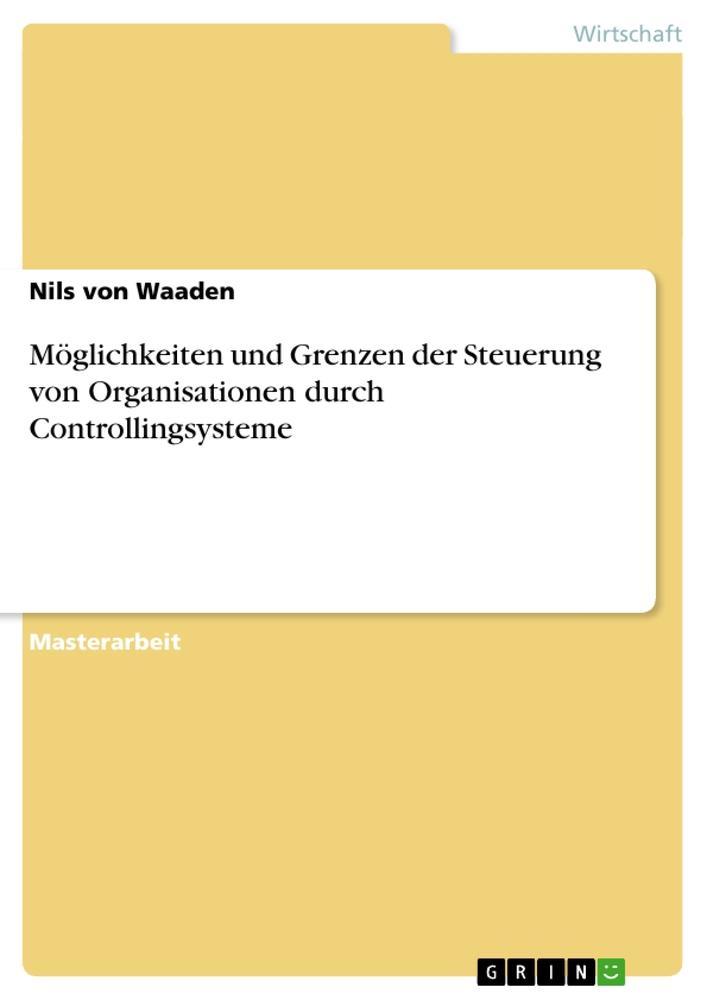 Möglichkeiten und Grenzen der Steuerung von Organisationen durch Controllingsysteme.pdf
