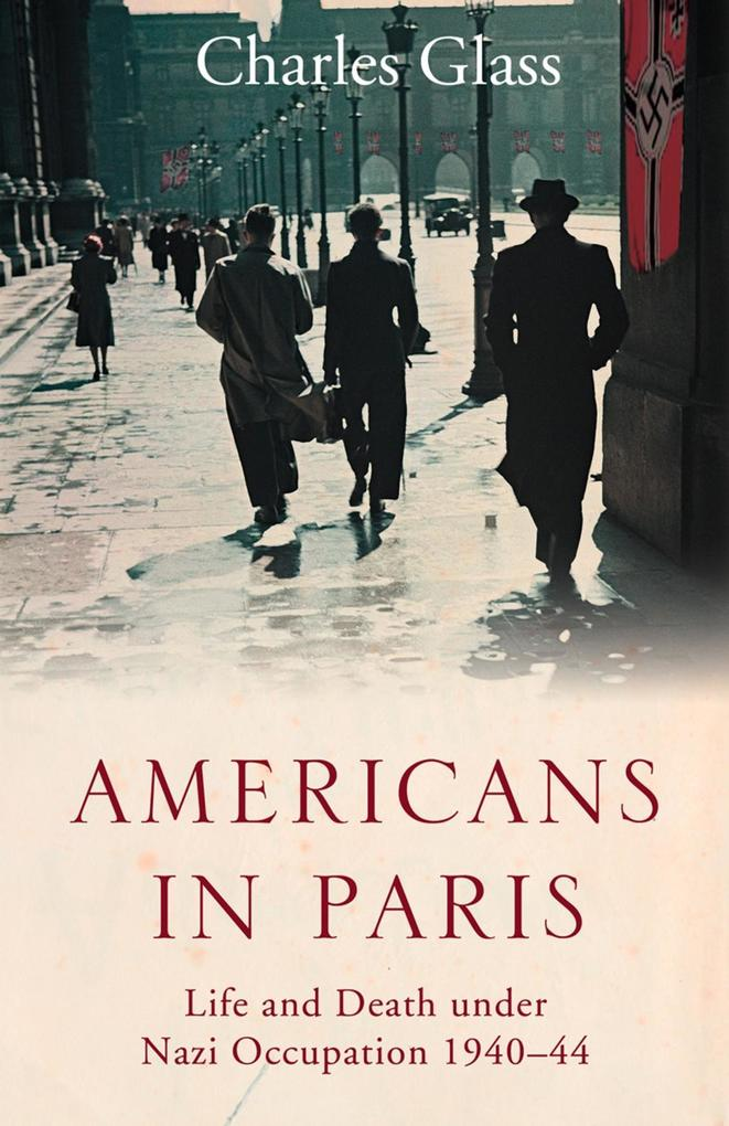 Americans in Paris: Life and Death under Nazi Occupation 1940-44.pdf