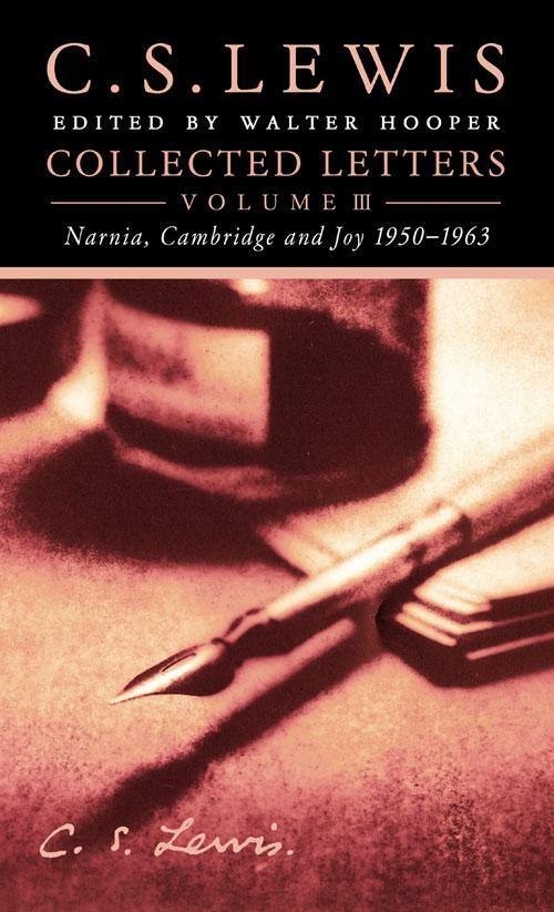 Collected Letters Volume Three: Narnia, Cambridge and Joy 1950-1963.pdf