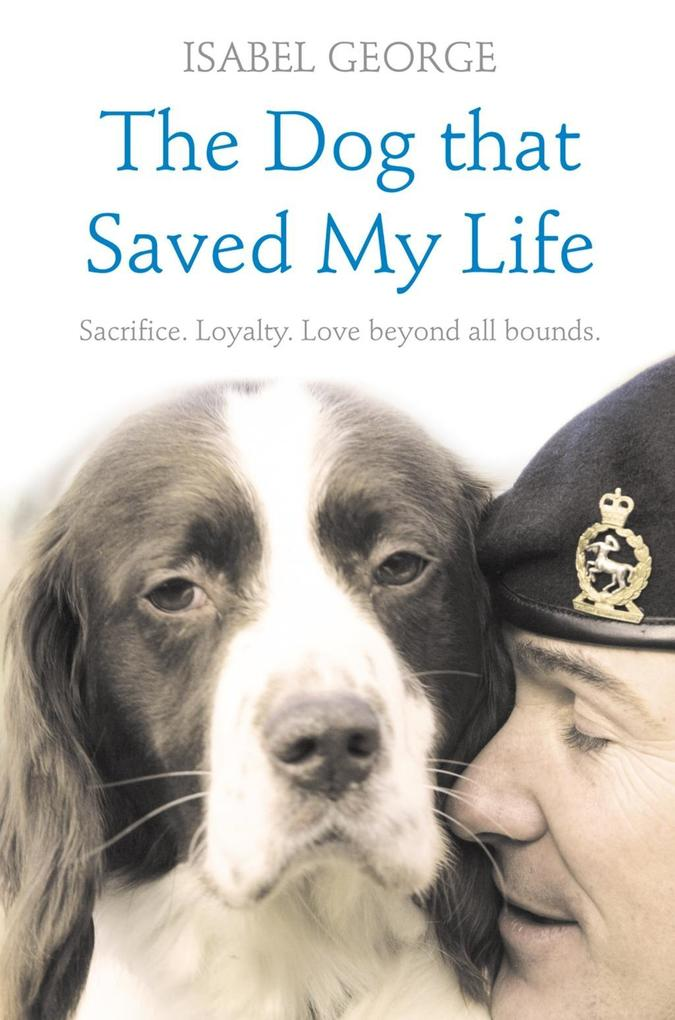 The Dog that Saved My Life: Incredible true stories of canine loyalty beyond all bounds.pdf
