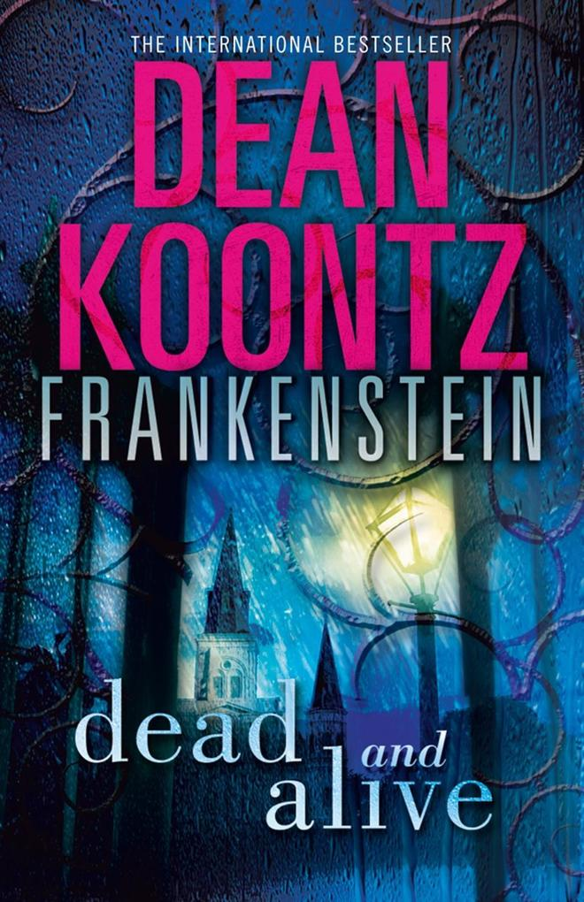 Dead and Alive (Dean Koontzs Frankenstein, Book 3).pdf