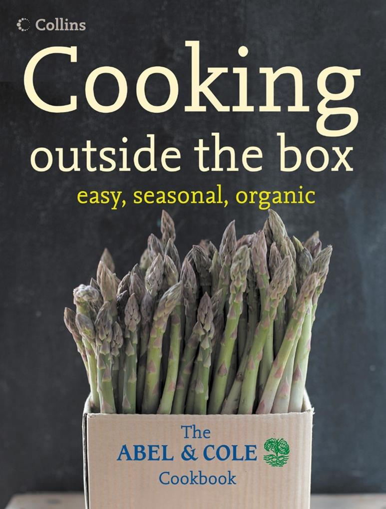 Cooking Outside the Box: The Abel and Cole Seasonal, Organic Cookbook.pdf
