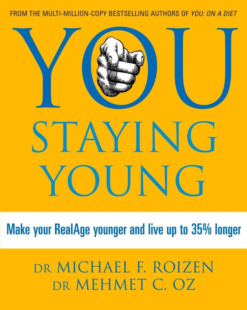 You: Staying Young: Make Your RealAge Younger and Live Up to 35% Longer.pdf