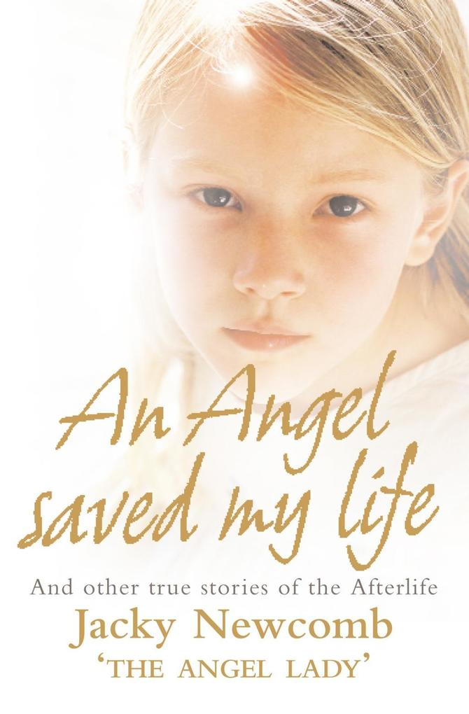 An Angel Saved My Life: And Other True Stories of the Afterlife.pdf
