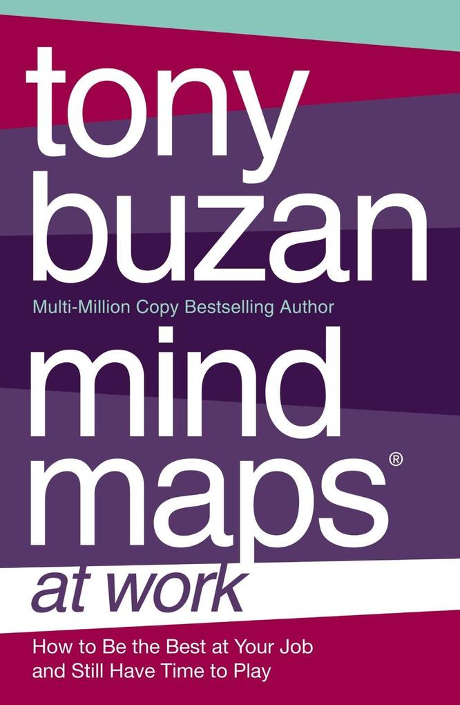 Mind Maps at Work: How to be the best at work and still have time to play.pdf