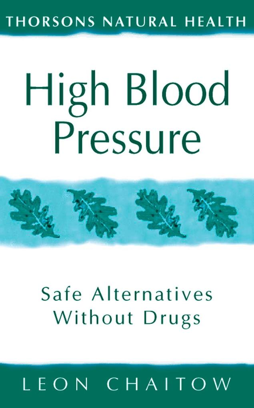 High Blood Pressure: Safe alternatives without drugs (Thorsons Natural Health).pdf