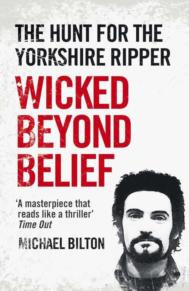 Wicked Beyond Belief: The Hunt for the Yorkshire Ripper (Text Only).pdf