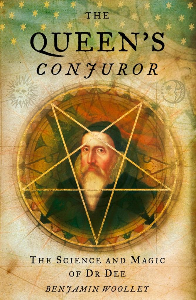 The Queens Conjuror: The Life and Magic of Dr. Dee.pdf