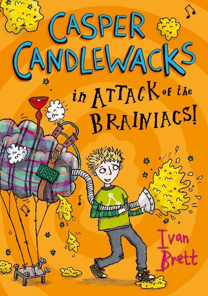 Casper Candlewacks in Attack of the Brainiacs! (Casper Candlewacks, Book 3).pdf
