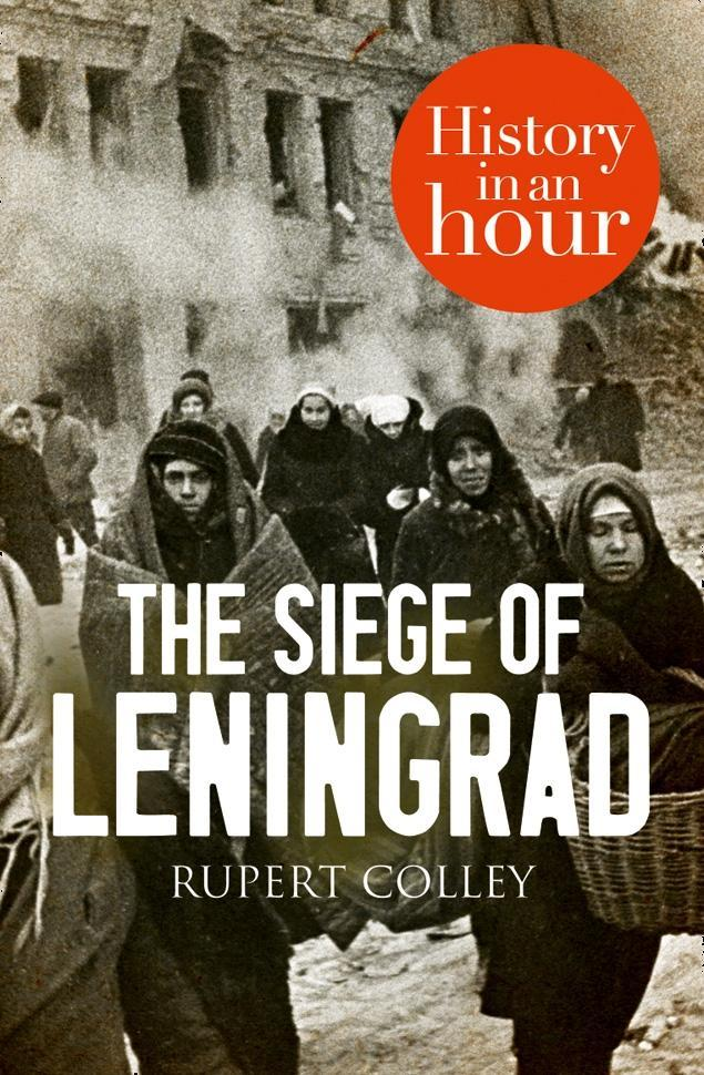 The Siege of Leningrad: History in an Hour.pdf