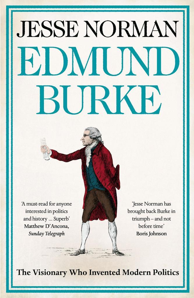 Edmund Burke: The Visionary Who Invented Modern Politics.pdf