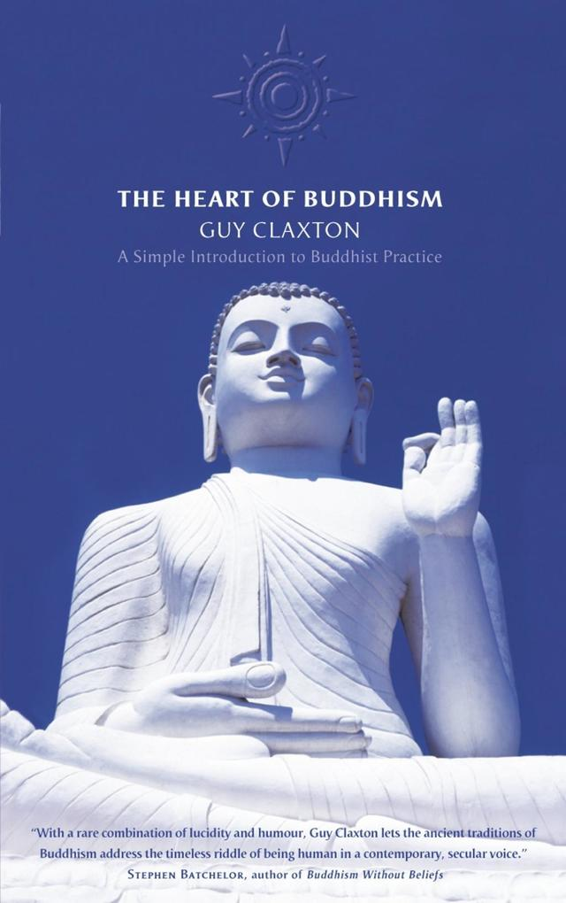 The Heart of Buddhism: A Simple Introduction to Buddhist Practice.pdf