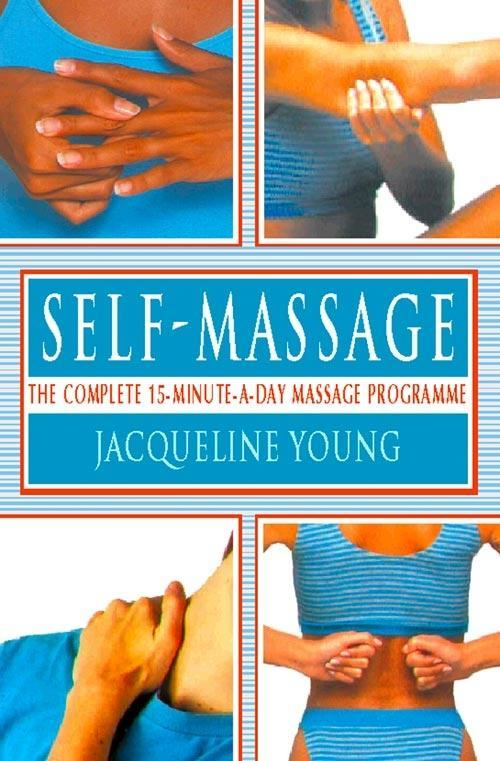 Self Massage: The complete 15-minute-a-day massage programme.pdf