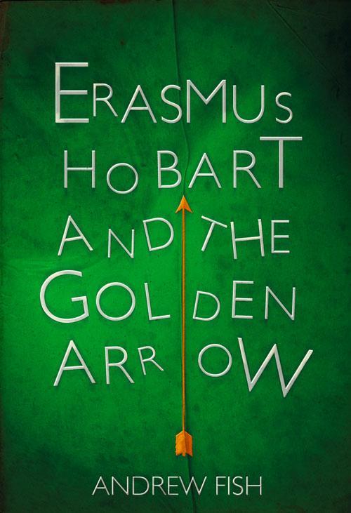 Erasmus Hobart and the Golden Arrow.pdf