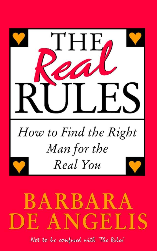 The Real Rules: How to Find the Right Man for the Real You.pdf