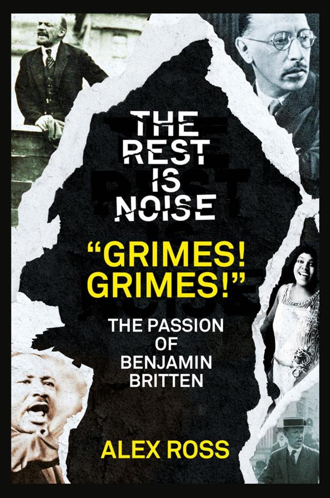 The Rest Is Noise Series: Grimes! Grimes!: The Passion of Benjamin Britten.pdf