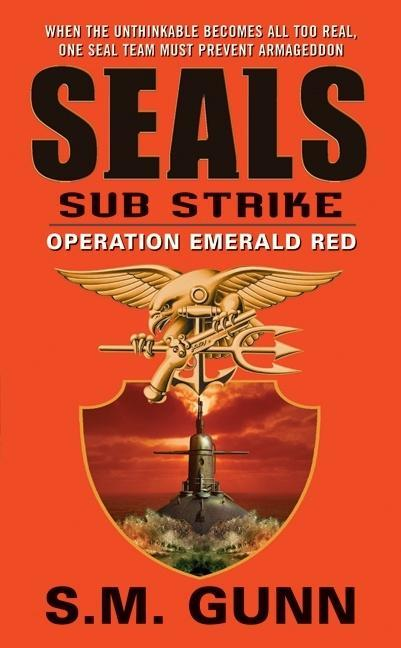 SEALs Sub Strike: Operation Emerald Red.pdf