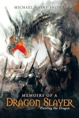 Memoirs of a Dragon Slayer: Piercing the Dragon.pdf