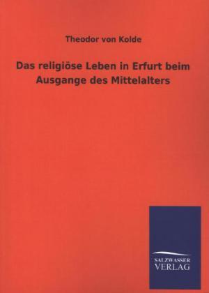 Das religiöse Leben in Erfurt beim Ausgange des Mittelalters.pdf