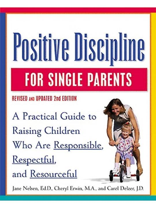 Positive Discipline for Single Parents, Revised and Updated 2nd Edition.pdf