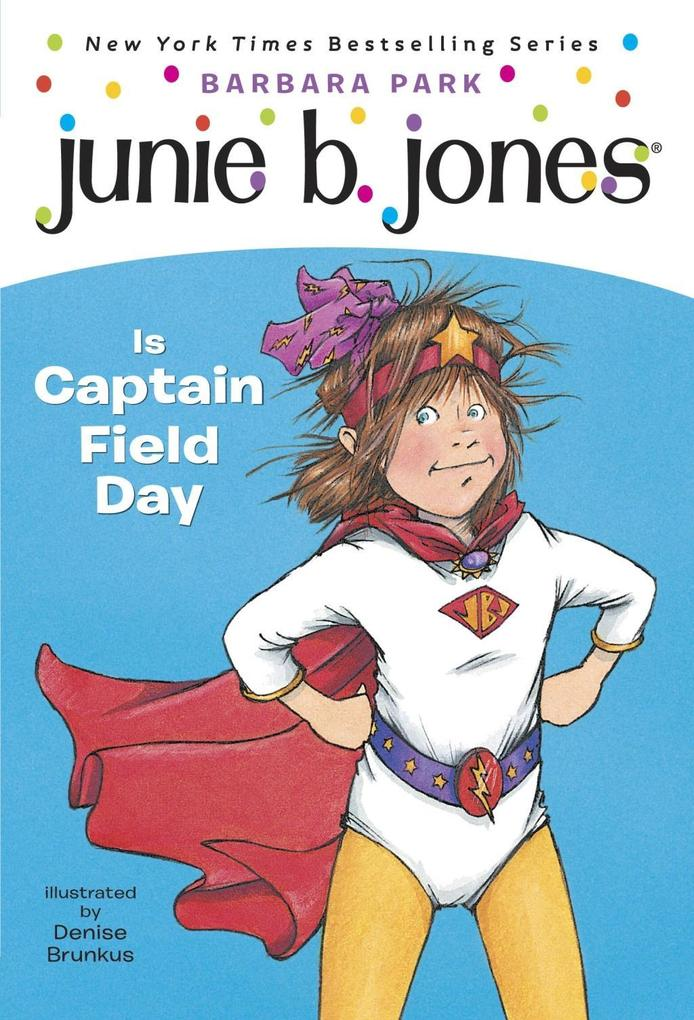 Junie B. Jones #16: Junie B. Jones Is Captain Field Day.pdf