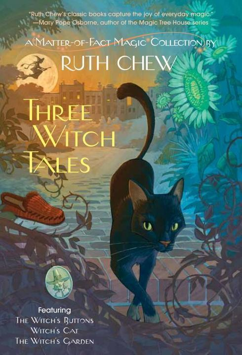 Three Witch Tales: A Matter-of-Fact Magic Collection by Ruth Chew.pdf