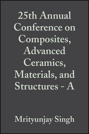 25th Annual Conference on Composites, Advanced Ceramics, Materials, and Structures - A, Volume 22, Issue 3.pdf