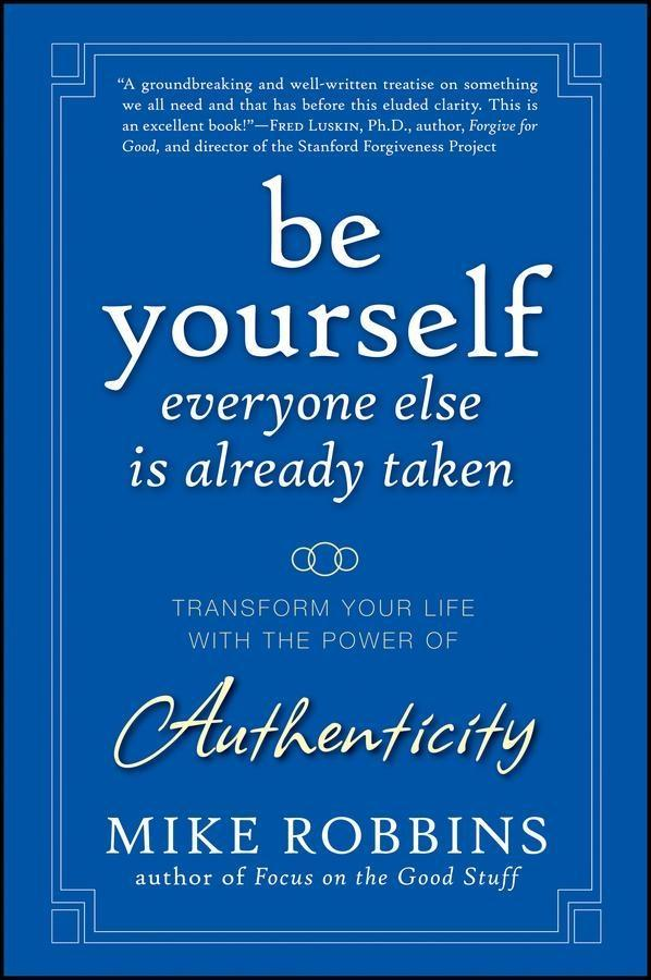 Be Yourself, Everyone Else is Already Taken.pdf