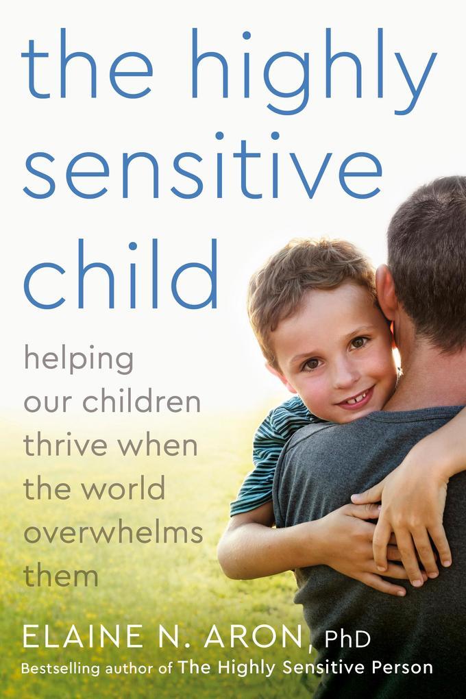The Highly Sensitive Child als eBook epub