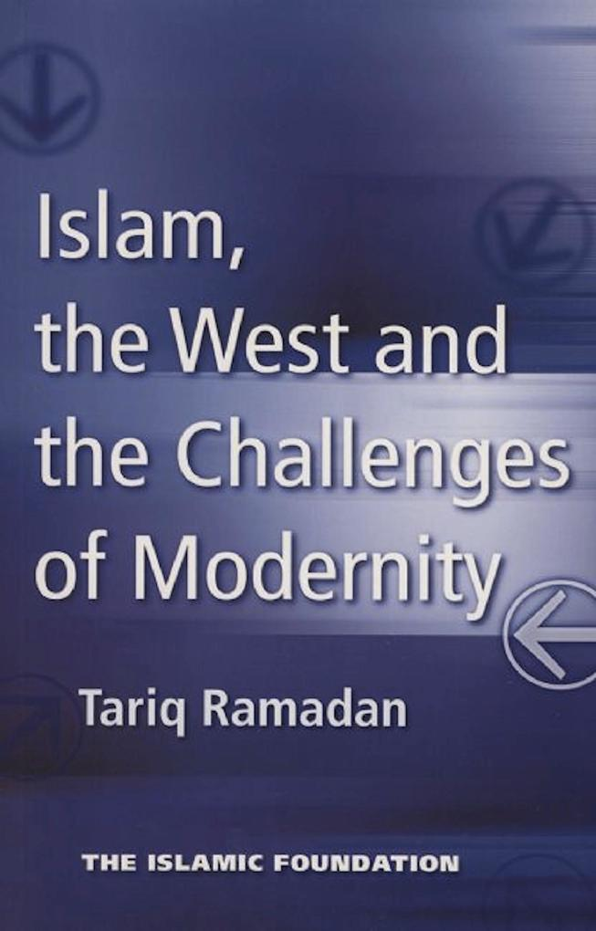 Islam, the West and the Challenges of Modernity.pdf