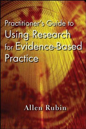Practitioners Guide to Using Research for Evidence-Based Practice.pdf
