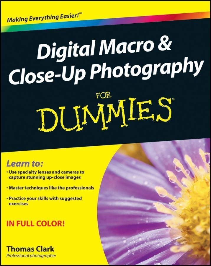 Digital Macro and Close-Up Photography For Dummies.pdf