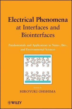 Electrical Phenomena at Interfaces and Biointerfaces.pdf